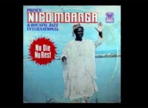 Prince Nico Mbarga - No die, no rest